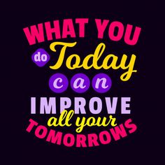 Motivational typography lettering quotes saying what you do today can improve all your tomorrows Premium Vector Inspirational Celebrity Quotes, Inspiring Quotes About Life, Motivational Quotes Wallpaper, Motivational Quotes For Working Out, Quote Posters, Sign Quotes, Funky Quotes, Celebration Quotes, Postive Quotes
