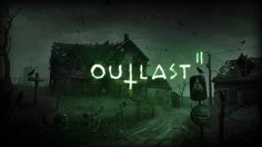 Outlast 2 Full indir + Torrent