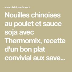 Nouilles chinoises au poulet et sauce soja avec Thermomix, recette d'un bon plat convivial aux saveurs asiatique, très facile et rapide à réaliser pour un repas familial.