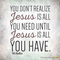 Daily Devotional - 3 Reasons That Jesus Is Enough: Tim Keller #Christianquote