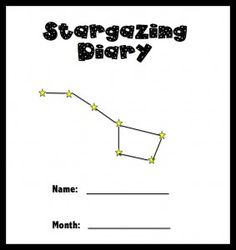 Stargazing Diary - good for homeschool, camping, Cloverbuds 4th Grade Science, Teaching Science, Science For Kids, Constellations, Constellation Activities, School Projects, Science Projects, School Ideas, Girl Scout Camping