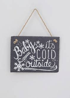 'Baby It's Cold Outside' Sign (20cm x 15cm) - Matalan