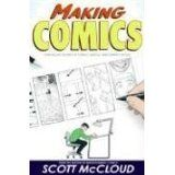 Making Comics: Storytelling Secrets of Comics, Manga and Graphic Novels (Paperback)By Scott McCloud