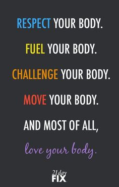 Respect your body enough to give it the LOVE it deserves! fitspo // motivation // exercise // fitness // 21 Day Fix // workout // inspiration // quote // quotes // love // health // wellness // fitspiration