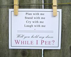 Bridesmaid or  Maid of Honor Will You Hold My Dress While I Pee Funny Poem Invitation Wedding Party Card with Envelope. $1.50, via Etsy.