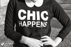 Chic Happens - Statement Sweatshirt