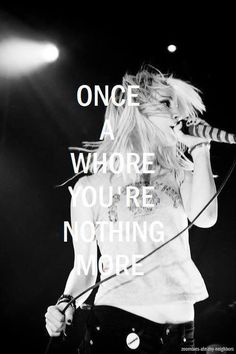 "misery business <3 ""second chances they don't ever matter people never change once a whore your nothing more I'm sorry that'll never change"""