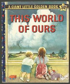 This World of Ours, written by Jane Werner Watson (a Giant Little Golden Book), illustrations by Eloise Wilkin