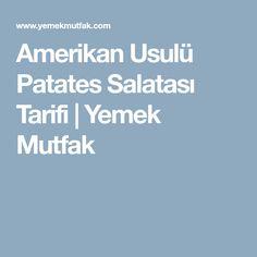 Amerikan Usulü Patates Salatası Tarifi | Yemek Mutfak