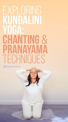 Exploring Kundalini Yoga: Chanting and Pranayama Techniques