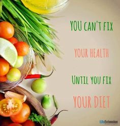 You can't fix your health until you fix your diet.