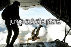 Teenage Bucket List | The Teen Bucket List | Jump out of a plane. | We Heart It