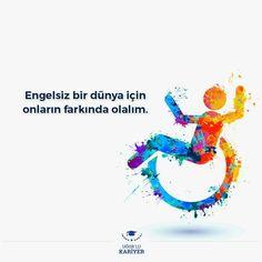 """""""Engelsiz bir dünya için; birlik olalım, farkında olalım, yardımcı olalım.""""  10-16 Mayıs Engelliler Haftası"""