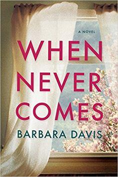 When Never Comes: Amazon.co.uk: Barbara Davis: 9781503950177: Books