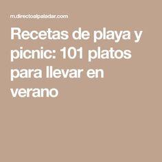Recetas de playa y picnic: 101 platos para llevar en verano