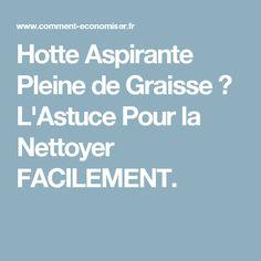 Hotte Aspirante Pleine de Graisse ? L'Astuce Pour la Nettoyer FACILEMENT.