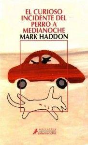 El curioso incidente del perro de medianoche. Mark Haddon.