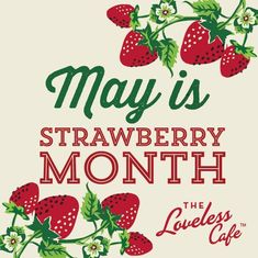 May is Strawberry Month at the Loveless Strawberry Sweets, Strawberry Kitchen, Strawberry Decorations, Strawberry Farm, Strawberry Shortcake Doll, Strawberry Patch, Strawberry Recipes, Chocolate Covered Strawberries, Strawberries And Cream