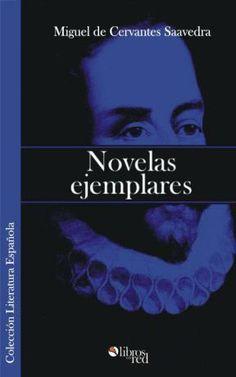 NOVELAS EJEMPLARES - Miguel de Cervantes Saavedra - Literatura Española - Ebook gratis