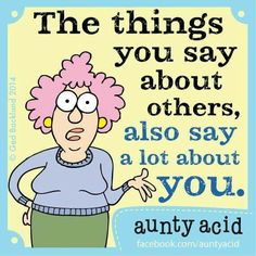 The things you say about others