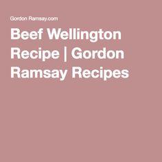Beef Wellington Recipe   Gordon Ramsay Recipes