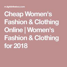 Cheap Women's Fashion & Clothing Online | Women's Fashion & Clothing for 2018