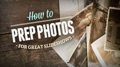 How to prep photos (old and new) for great slideshows. Scanning tips, photo retouching tips and more! Vital info for any slideshow maker! #proshow #slideshow #howto