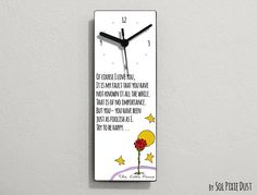 The Little Prince Quotes -.Of course I love you, It is my fault that you have not known it all the while...- Wall Clock