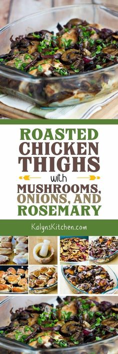 Roasted Chicken Thighs with Mushrooms, Onions, and Rosemary are an easy tasty dinner idea that's low-carb, Keto, low-glycemic, gluten-free, dairy-free, Paleo and Whole 30. [found on KalynsKitchen.com]