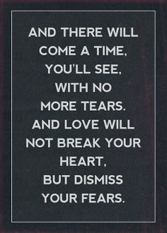 One of my favourite Mumford & Sons lyrics!!! Love it.  I repeat this in my head when I bawling my eyes out. ..