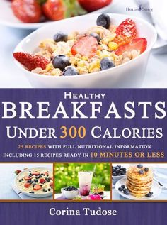 Quick Fix Healthy Breakfasts Under 300 Calories: That Keep You Feeling Energized and Help You Lose Weight by Corina Tudose. $3.26. Publisher: HealthyCarrot.com; 1.0 edition (July 8, 2012). Author: Corina Tudose. 92 pages