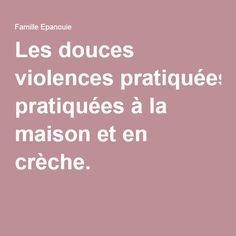 The gentle violence practiced at home and in nursery. Education Positive, Kids Education, Kindergarten, Montessori Baby, Baby Boom, Baby Steps, Happy Baby, Raising Kids, Childcare