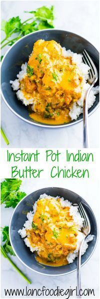 This Instant Pot Indian Butter Chicken recipe is going to change your life and change your dinner routine. It's easy, simple and oh-so flavorful.