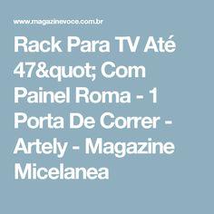 """Rack Para TV Até 47"""" Com Painel Roma - 1 Porta De Correr - Artely - Magazine Micelanea"""