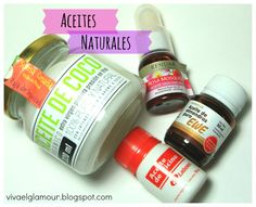Viva el Glamour!: Aceites naturales en mi rutina de belleza  // Natural oils in beauty routine