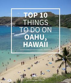 A vacation and travel planning post, detailing the Top 10 Things you MUST do when you are on Oahu, Hawaii! Complete with detailed photos and the best Hawaiian guidebook available, prepare for your dream Hawaiian vacation in the best possible way!
