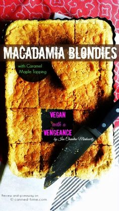 Macadamia Blondies with Caramel Maple Topping from the Queen of PPK herself Isa Chandra Moskowitz and her new book 'Vegan with a Vengeance' - A review and Giveaway on Canned-Time.com