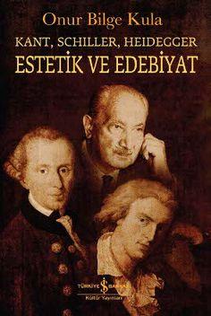 Kant, Schiller, Heidegger -Estetik ve Edebiyat , genel anlamıyla Türkiye'de estetik ve edebiyatın kuram birikimine, öncelikle de terminoloji alanındaki boşluğun doldurulmasına katkı yapmak amacıyla hazırlanmıştır.   http://www.idefix.com/kitap/estetik-ve-edebiyat-onur-bilge-kula/tanim.asp?sid=DKI3R5SH84APRUXX55DP