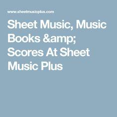 Sheet Music, Music Books & Scores At Sheet Music Plus