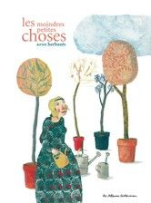 Anne Herbauts, Les moindres petites choses, Casterman, 2008 ***