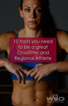 10 traits you need to be a great Crossfitter and Regional Athlete from http://WODSuperStore.com