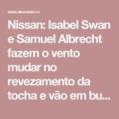Nissan: Isabel Swan e Samuel Albrecht fazem o vento mudar no revezamento da tocha e vão em busca do ouro olímpico - El Sexenio