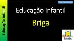 Educação Infantil - Nível 1 (crianças entre 4 a 6 anos) : Briga