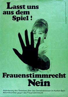 """""""Leave us out of the Game!"""" From the committee against women's right to vote, Switzerland, Women finally got federal suffrage in Switzerland in 1971 Women Right To Vote, Swiss Switzerland, Iconic Women, Vintage Posters, Ephemera, Feminism, Bad Girls, Thoughts, Historia"""