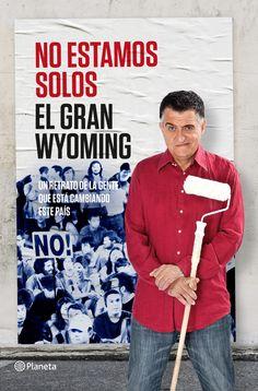 No estamos solos, de El Gran Wyoming - Editorial: Planeta - Signatura: N GRA noe - Código de barras: 3330451