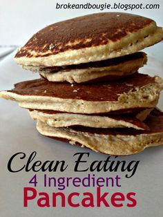 Oatmeal + Banana + Egg whites + Vanilla in the blender = delicious clean easy pancakes!!  396 cal per 3 pancakes