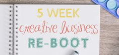 Five-week-creative-business-re-boot-feature