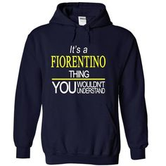 Its a FIORENTINO thing... - #homemade gift #coworker gift. THE BEST => https://www.sunfrog.com/Names/Its-a-FIORENTINO-thing-NavyBlue-7684224-Hoodie.html?68278