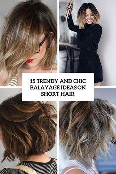 12 Trendy Balayage Highlights Ideas for Short Hair