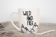 Coffee Mug, Inspirational quote, Wild and Free, Mountain mug, Tea cup on Etsy, $15.00